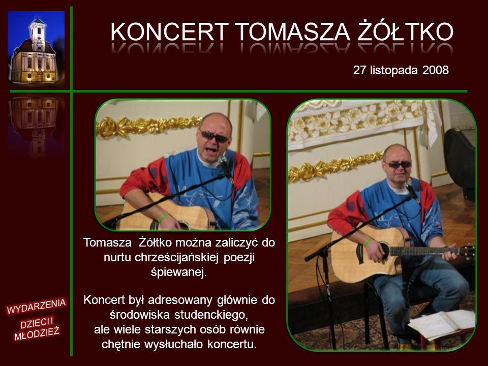 27 listopada 2008 Tomasza Żółtko można zaliczyć do nurtu chrześcijańskiej poezji śpiewanej. Koncert był adresowany głównie do środowiska studenckiego,