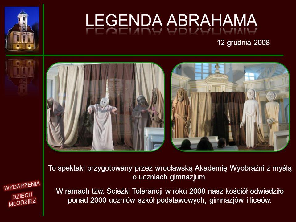 12 grudnia 2008 To spektakl przygotowany przez wrocławską Akademię Wyobraźni z myślą o uczniach gimnazjum. W ramach tzw. Ścieżki Tolerancji w roku 200