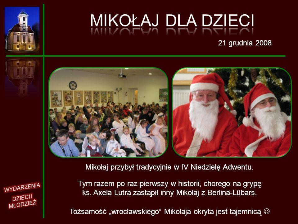 21 grudnia 2008 Mikołaj przybył tradycyjnie w IV Niedzielę Adwentu. Tym razem po raz pierwszy w historii, chorego na grypę ks. Axela Lutra zastąpił in