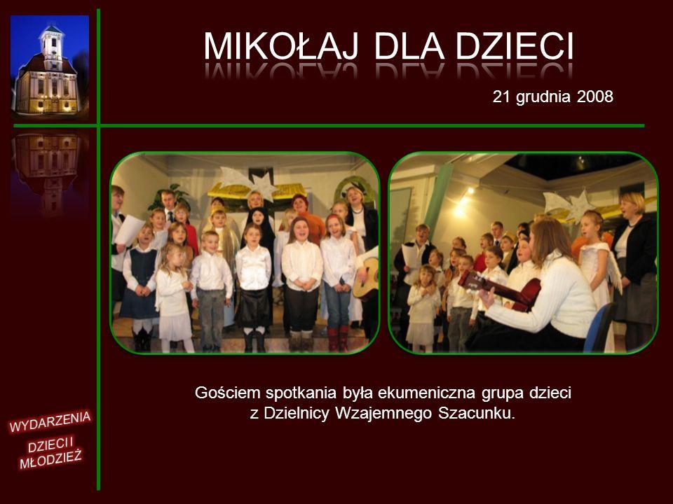 21 grudnia 2008 Gościem spotkania była ekumeniczna grupa dzieci z Dzielnicy Wzajemnego Szacunku.