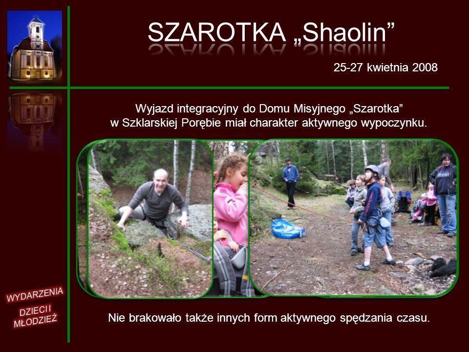 25-27 kwietnia 2008 Wyjazd integracyjny do Domu Misyjnego Szarotka w Szklarskiej Porębie miał charakter aktywnego wypoczynku. Nie brakowało także inny