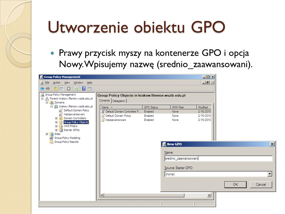 Powiązanie obiektu GPO Prawy przycisk myszy na kontener i wybieramy Link an Existing GPO.