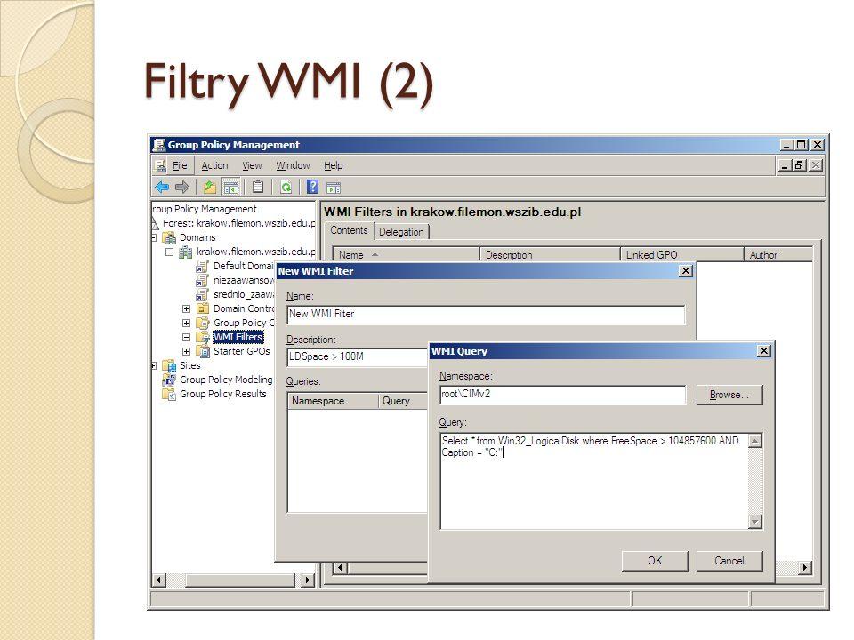 Filtry WMI (2) 2. Stworzenie filtru za pomocą konsoli GPMC (prawy przycisk myszy na węzeł, a następnie New).