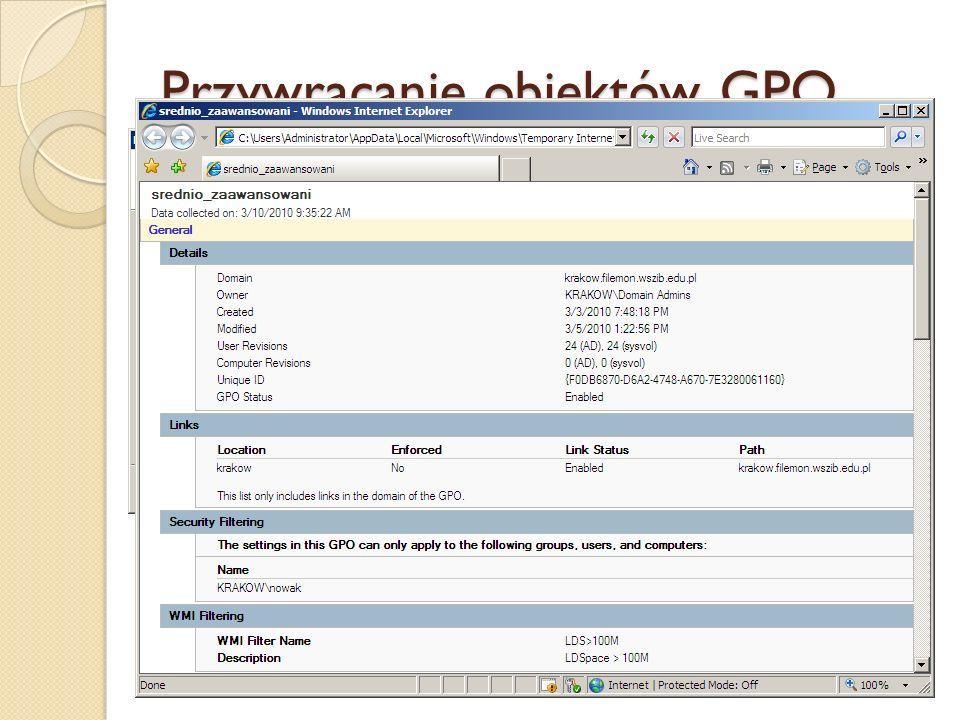Przywracanie obiektów GPO Z konsoli GPMC. Każda kopia zapasowa obiektu GPO jest tworzona oddzielnie i zawiera informacje o wersji (znacznik czasu i op