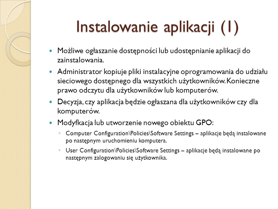 Instalowanie aplikacji (2) Opcje ogłaszania aplikacji dla klientów: 1.Przypisanie aplikacji – wskazanie komputera lub użytkownika.