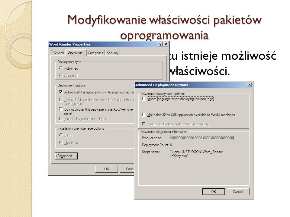Modyfikowanie właściwości pakietów oprogramowania Po utworzeniu pakietu istnieje możliwość modyfikowania jego właściwości.