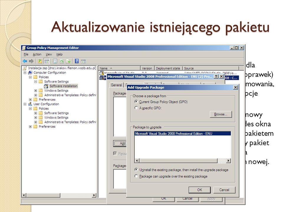 Aktualizowanie istniejącego pakietu Możliwe są dwa sposoby aktualizacji: 1.Aktualizowanie lub instalowanie pakietu serwisowego dla istniejącej aplikac