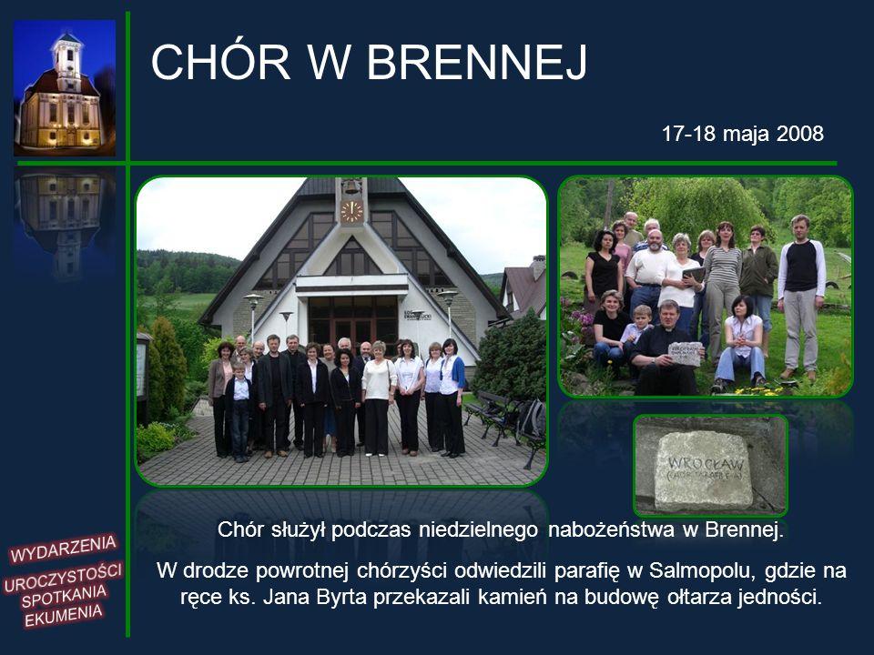 CHÓR W BRENNEJ 17-18 maja 2008 Chór służył podczas niedzielnego nabożeństwa w Brennej. W drodze powrotnej chórzyści odwiedzili parafię w Salmopolu, gd