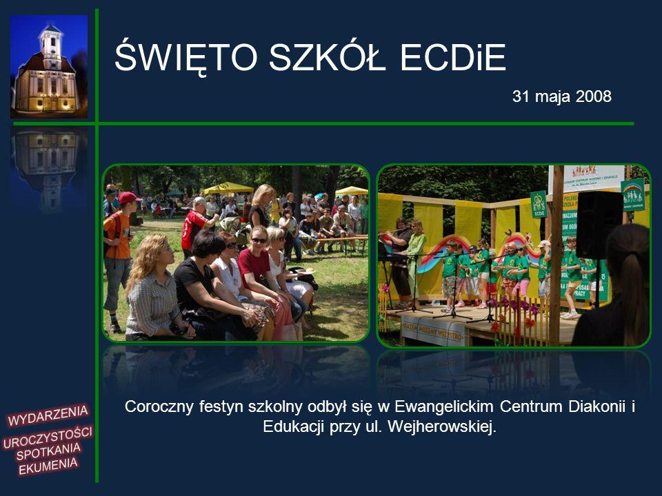ŚWIĘTO SZKÓŁ ECDiE 31 maja 2008 Coroczny festyn szkolny odbył się w Ewangelickim Centrum Diakonii i Edukacji przy ul. Wejherowskiej.