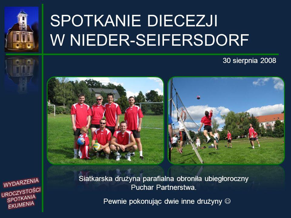 Siatkarska drużyna parafialna obroniła ubiegłoroczny Puchar Partnerstwa. SPOTKANIE DIECEZJI W NIEDER-SEIFERSDORF 30 sierpnia 2008 Pewnie pokonując dwi