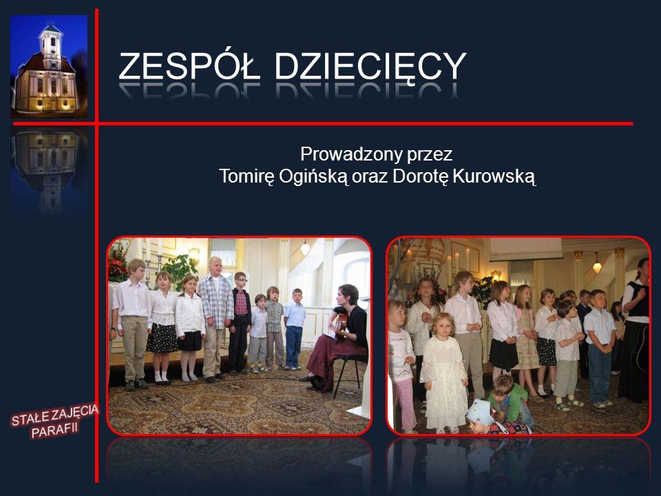 Prowadzony przez Tomirę Ogińską oraz Dorotę Kurowską