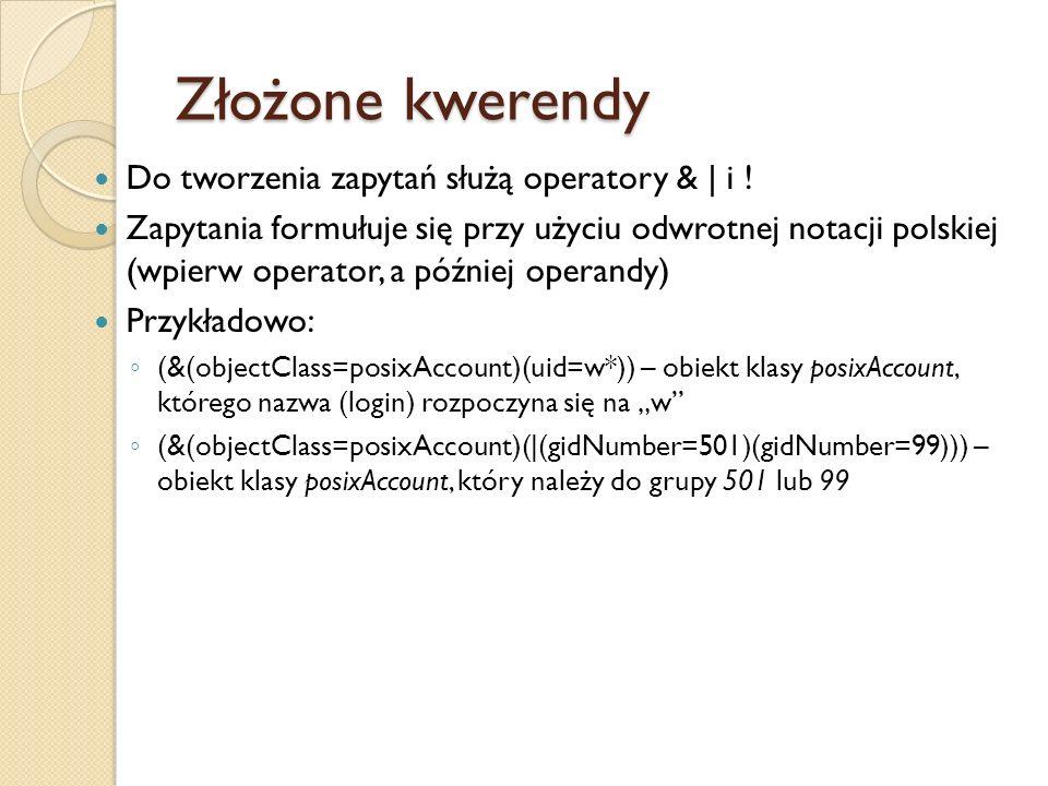 Złożone kwerendy Do tworzenia zapytań służą operatory & | i ! Zapytania formułuje się przy użyciu odwrotnej notacji polskiej (wpierw operator, a późni