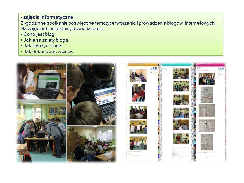 - zajęcia informatyczne 2 -godzinne spotkanie poświęcone tematyce tworzenia i prowadzenia blogów internetowych.