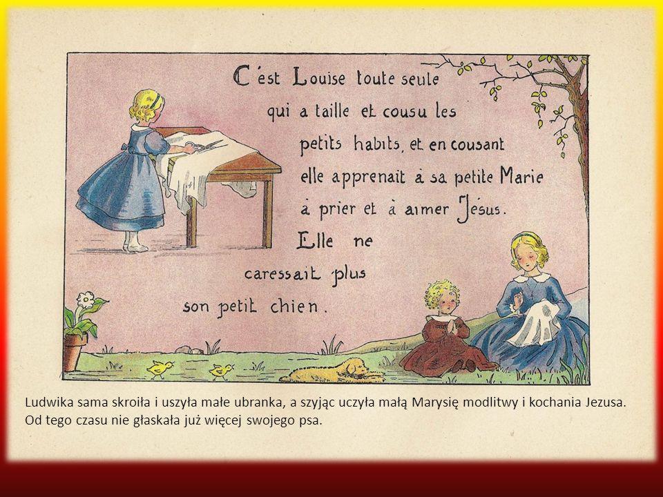 Kiedy już była duża, Ludwika kochała tak bardzo Pana Jezusa, że pewnego dnia matka chrzestna jej powiedziała: Jeśli Nasz Pan poprosiłby Cię, abyś została przybita do krzyża razem z Nim aż do śmierci, zgodziłabyś się?- Tak, z całego serca, odpowiedziała.