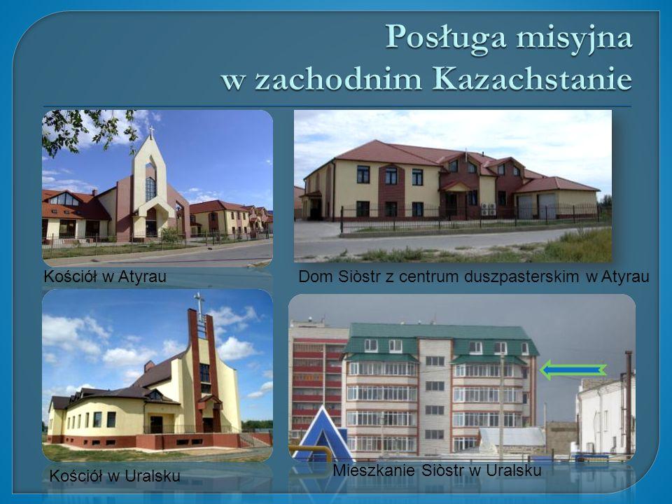 Kościół w Atyrau Dom Siòstr z centrum duszpasterskim w Atyrau Kościół w Uralsku Mieszkanie Siòstr w Uralsku