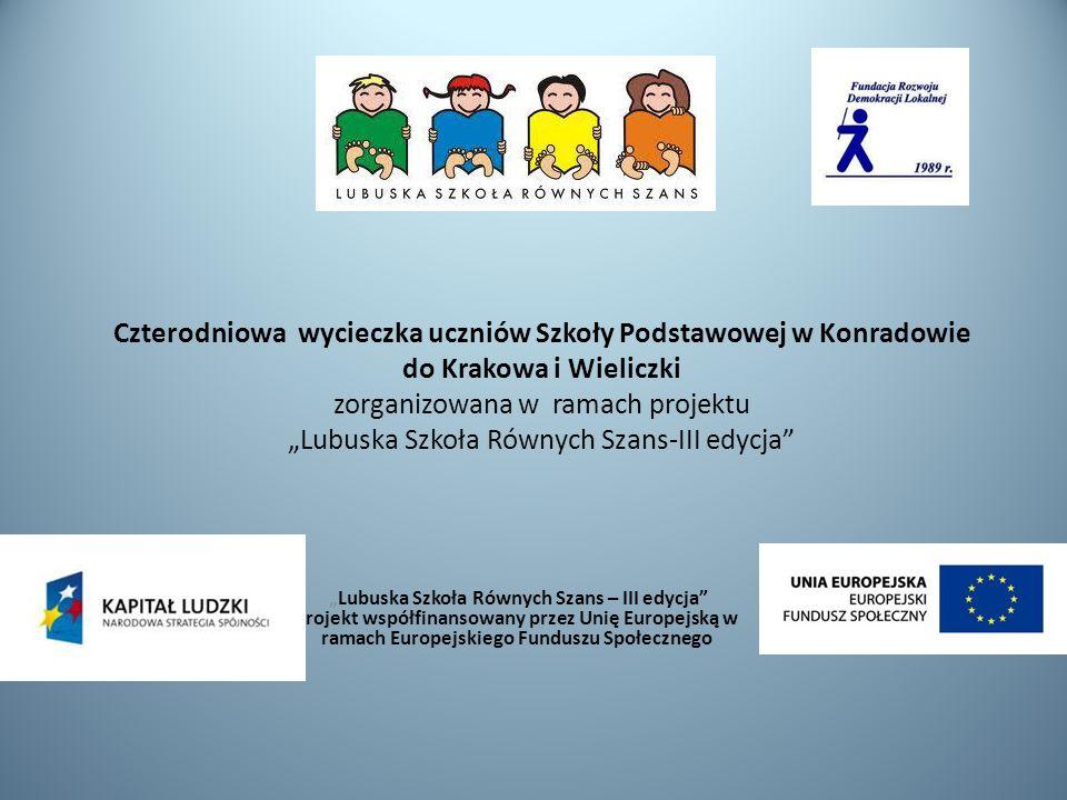 Czterodniowa wycieczka uczniów Szkoły Podstawowej w Konradowie do Krakowa i Wieliczki zorganizowana w ramach projektu Lubuska Szkoła Równych Szans-III