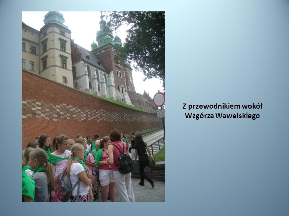 Z przewodnikiem wokół Wzgórza Wawelskiego