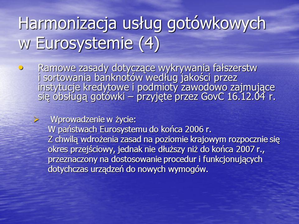 Harmonizacja usług gotówkowych w Eurosystemie (4) Ramowe zasady dotyczące wykrywania fałszerstw i sortowania banknotów według jakości przez instytucje