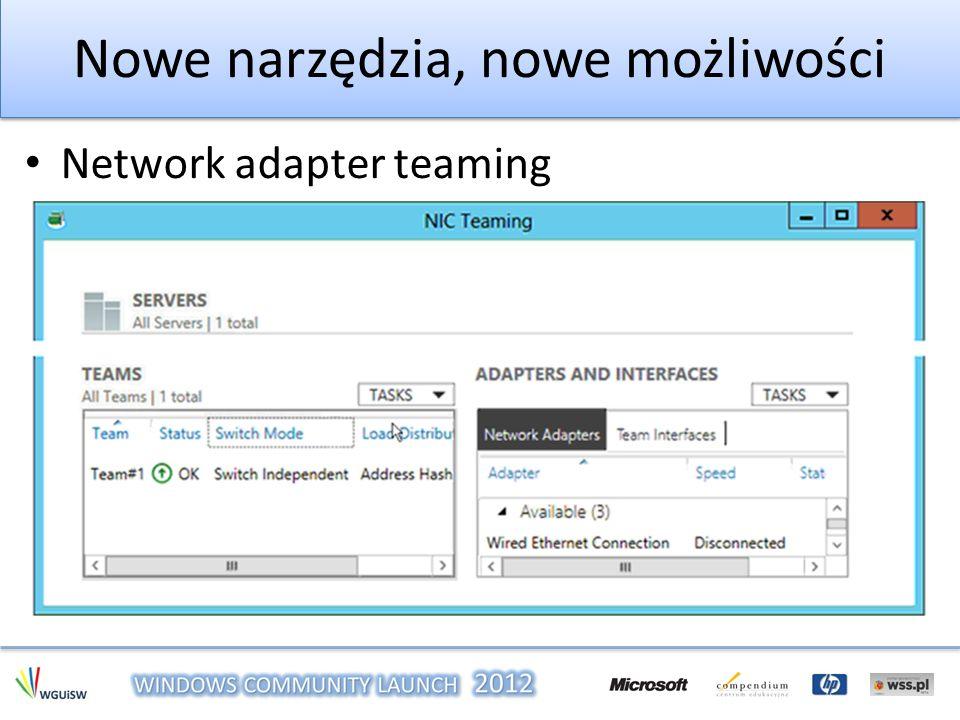 Nowe narzędzia, nowe możliwości Network adapter teaming