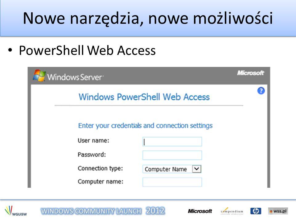 Nowe narzędzia, nowe możliwości PowerShell Web Access