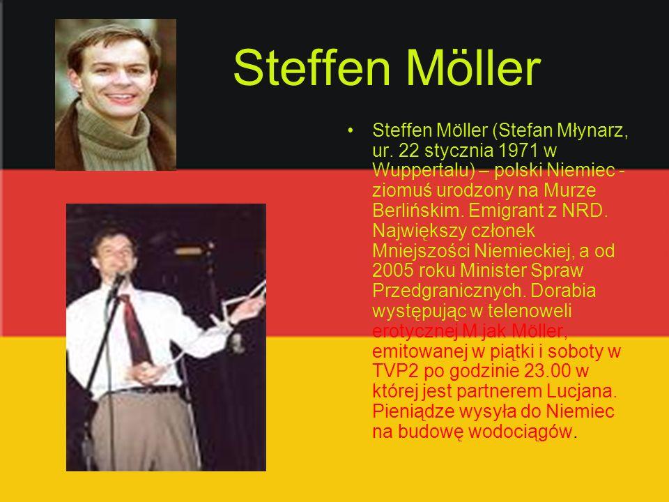Steffen Möller Steffen Möller (Stefan Młynarz, ur. 22 stycznia 1971 w Wuppertalu) – polski Niemiec - ziomuś urodzony na Murze Berlińskim. Emigrant z N