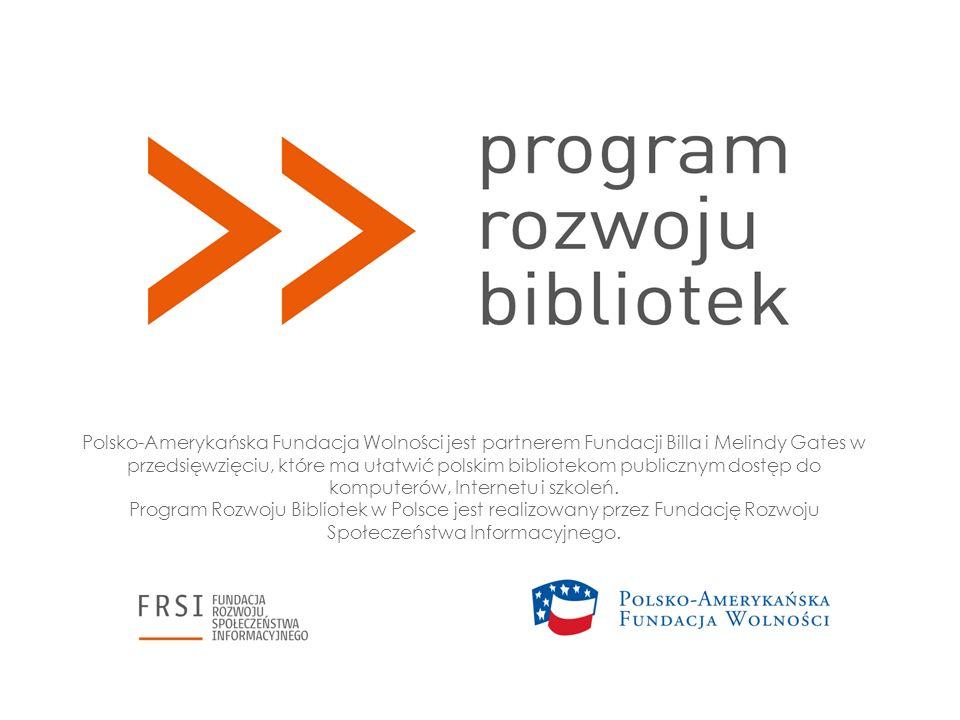 Polsko-Amerykańska Fundacja Wolności jest partnerem Fundacji Billa i Melindy Gates w przedsięwzięciu, które ma ułatwić polskim bibliotekom publicznym