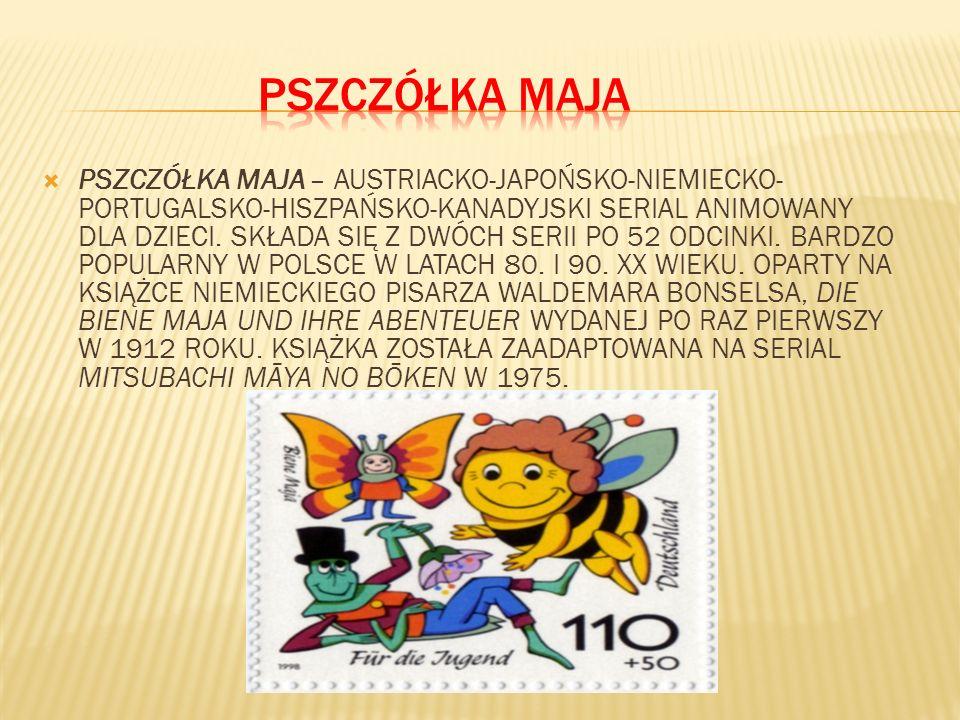 PSZCZÓŁKA MAJA – AUSTRIACKO-JAPOŃSKO-NIEMIECKO- PORTUGALSKO-HISZPAŃSKO-KANADYJSKI SERIAL ANIMOWANY DLA DZIECI. SKŁADA SIĘ Z DWÓCH SERII PO 52 ODCINKI.