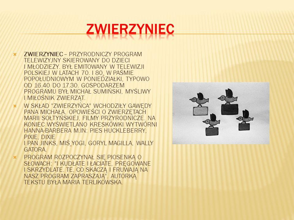 ZWIERZYNIEC – PRZYRODNICZY PROGRAM TELEWIZYJNY SKIEROWANY DO DZIECI I MŁODZIEŻY.