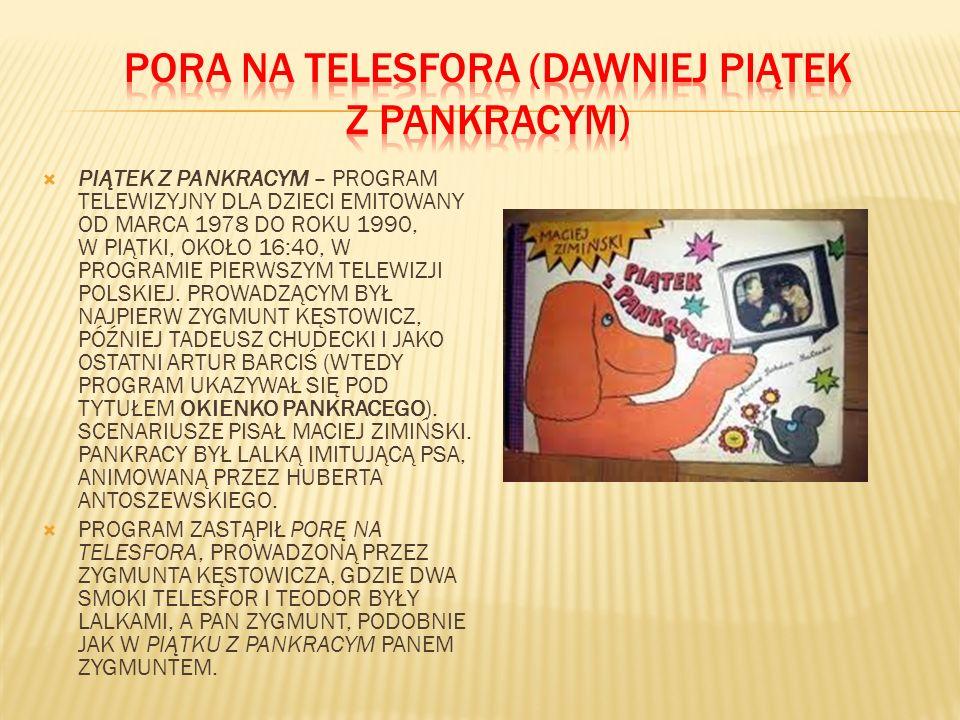 PIĄTEK Z PANKRACYM – PROGRAM TELEWIZYJNY DLA DZIECI EMITOWANY OD MARCA 1978 DO ROKU 1990, W PIĄTKI, OKOŁO 16:40, W PROGRAMIE PIERWSZYM TELEWIZJI POLSKIEJ.