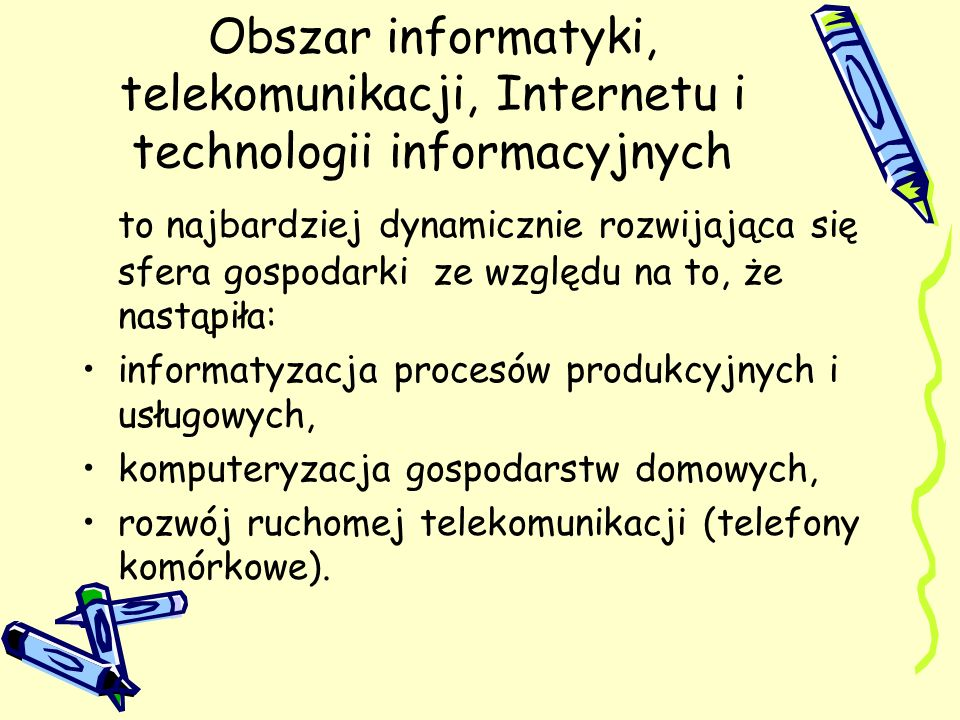 Obszar informatyki, telekomunikacji, Internetu i technologii informacyjnych to najbardziej dynamicznie rozwijająca się sfera gospodarki ze względu na