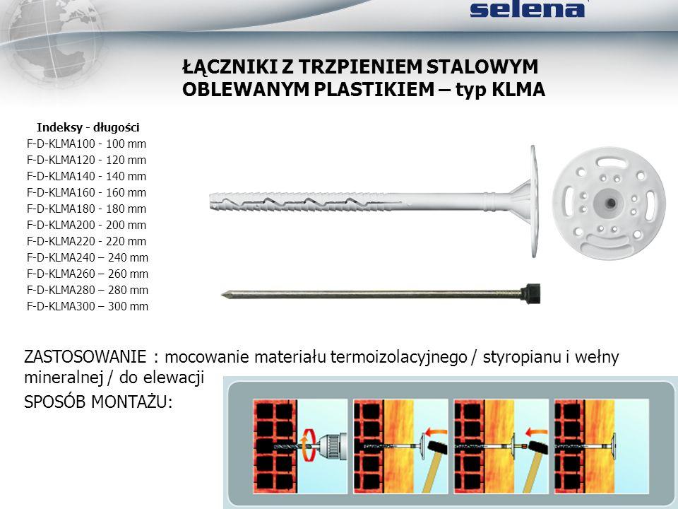 PARAMETRY MONTAŻOWE - montaż wełny mineralnej 50 mm x x + 50 mm = długość kołka grubość izolacji 100 mm -> do 50 mm 120 mm -> do 70 mm 140 mm -> do 90 mm 160 mm -> do 110 mm 180 mm -> do 130 mm 200 mm -> do 150 mm 220 mm -> do 170mm KLM KLMA