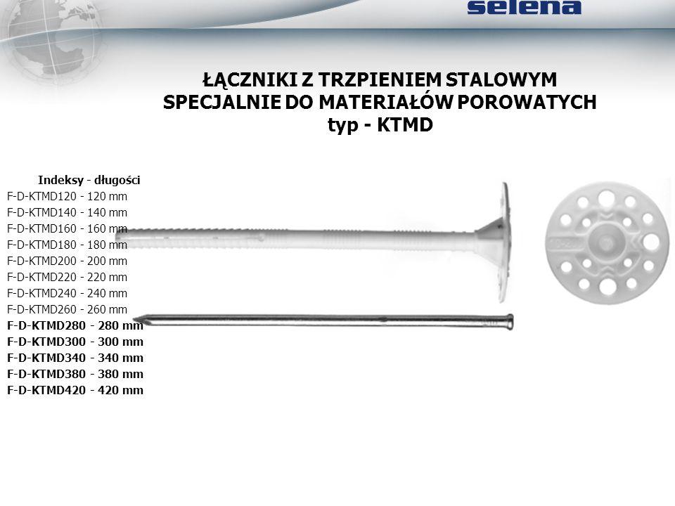 ŁĄCZNIKI Z TRZPIENIEM STALOWYM SPECJALNIE DO MATERIAŁÓW POROWATYCH typ - KTMD Indeksy - długości F-D-KTMD120 - 120 mm F-D-KTMD140 - 140 mm F-D-KTMD160