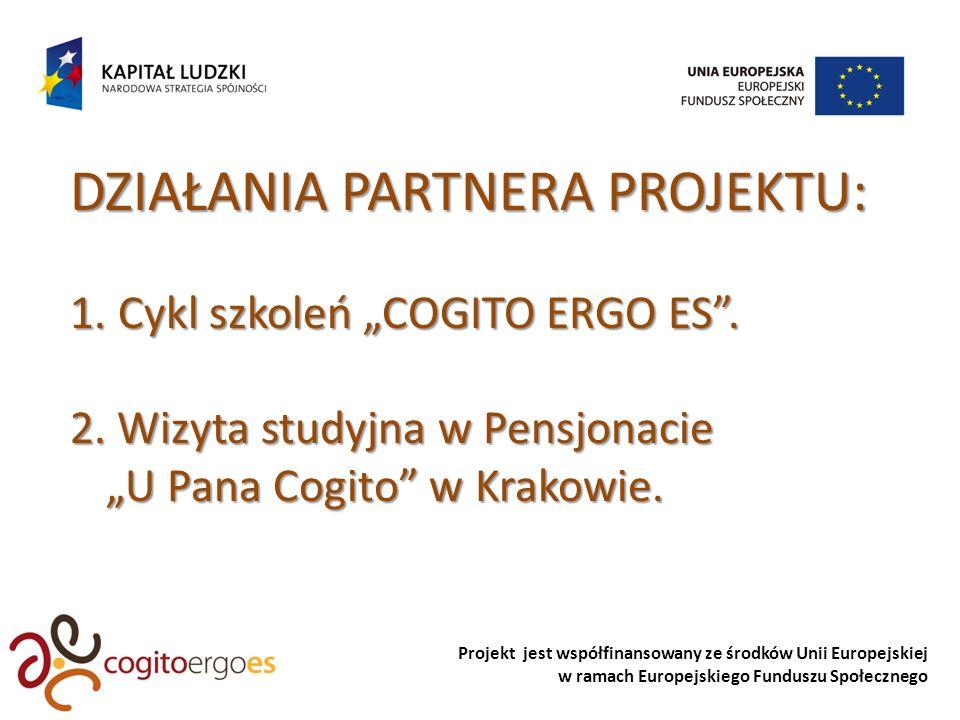 Projekt jest współfinansowany ze środków Unii Europejskiej w ramach Europejskiego Funduszu Społecznego DZIAŁANIA PARTNERA PROJEKTU: 1.