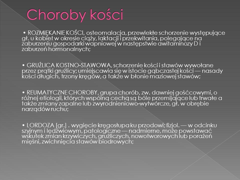 Osteoporoza (zanik kostny) jest najczęstszym i nieswoistym objawem chorób kości.