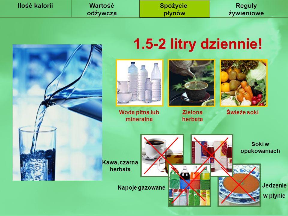 Wartość odżywcza Ilość kaloriiПитьевой режим Spożycie płynów Reguły żywieniowe 1.5-2 litry dziennie! Woda pitna lub mineralna Świeże soki Zielona herb