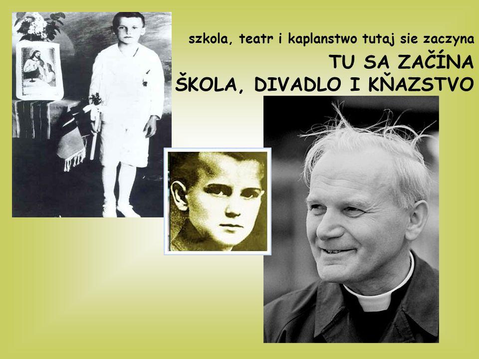 szkola, teatr i kaplanstwo tutaj sie zaczyna TU SA ZAČÍNA ŠKOLA, DIVADLO I KŇAZSTVO