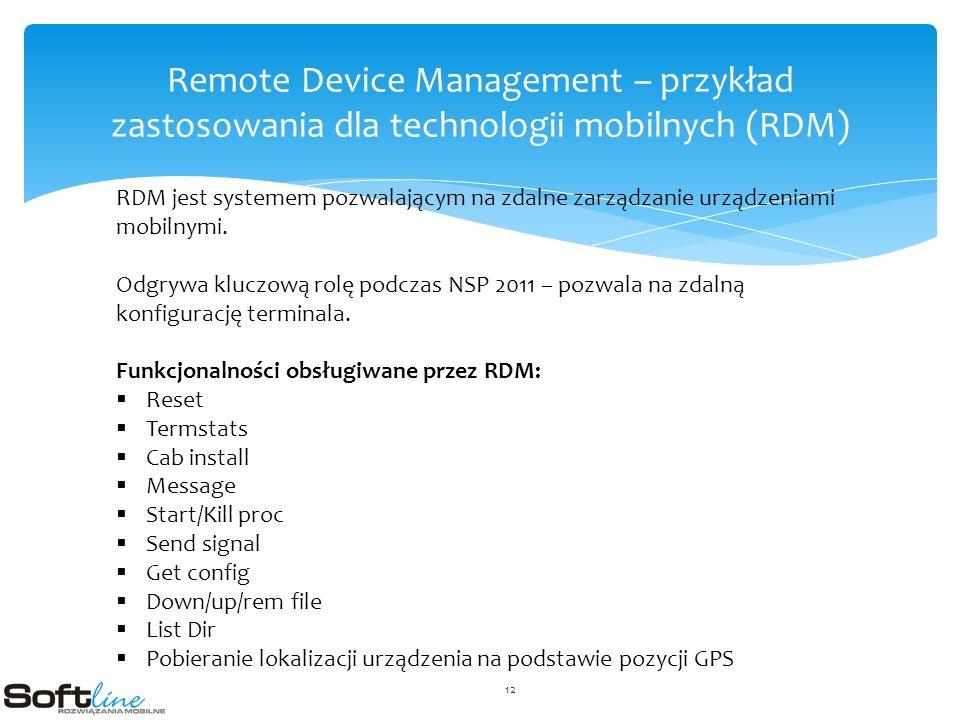 Remote Device Management – przykład zastosowania dla technologii mobilnych (RDM) RDM jest systemem pozwalającym na zdalne zarządzanie urządzeniami mobilnymi.