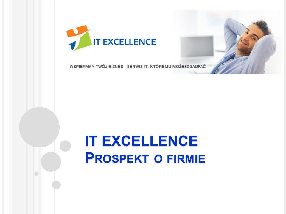 IT E XCELLENCE S P.Z O. O. IT Excellence Sp. z o.o.