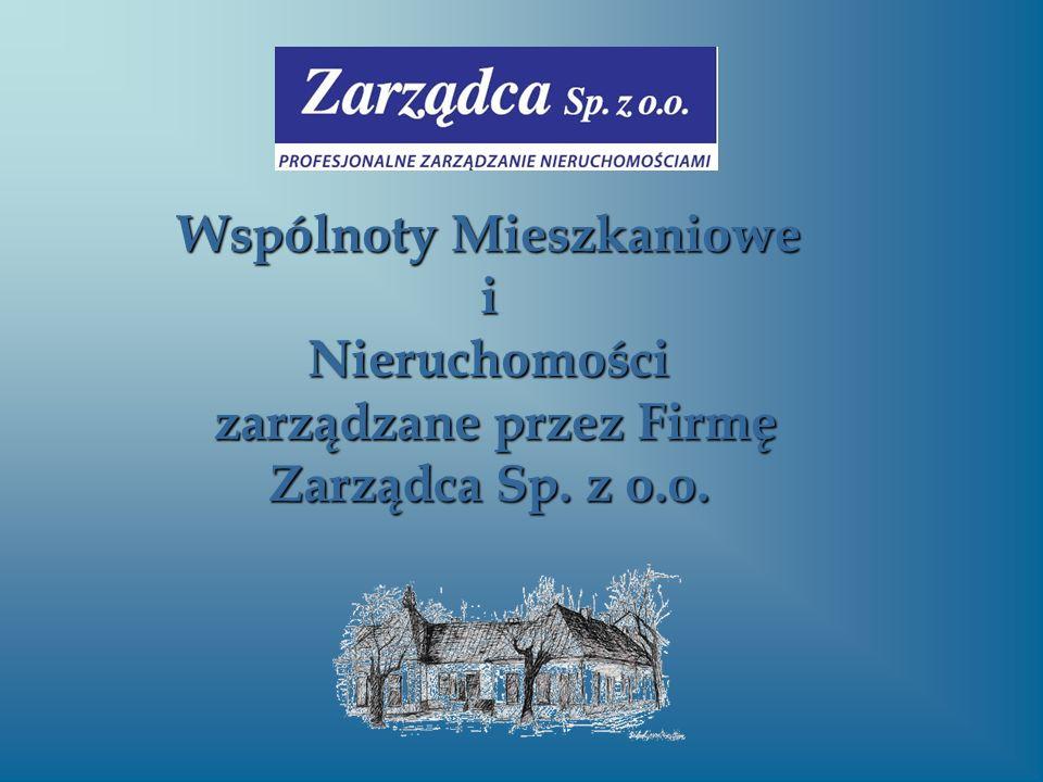 Wspólnoty Mieszkaniowe i Nieruchomości zarządzane przez Firmę Zarządca Sp. z o.o.