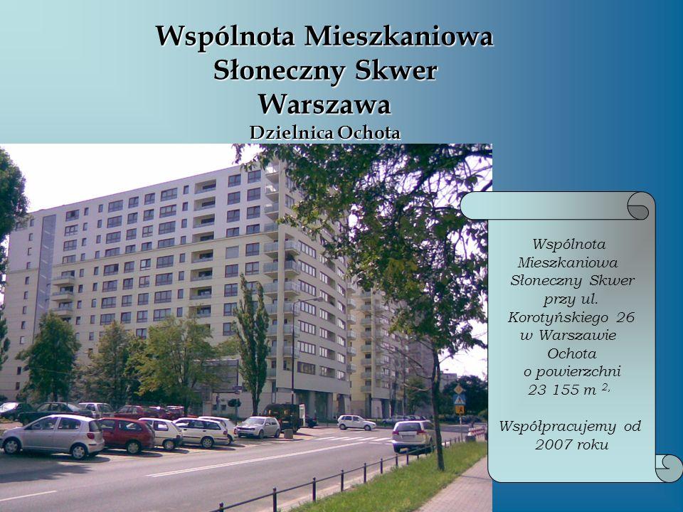 Wspólnota Mieszkaniowa Słoneczny Skwer przy ul. Korotyńskiego 26 w Warszawie Ochota o powierzchni 23 155 m 2, Współpracujemy od 2007 roku Wspólnota Mi