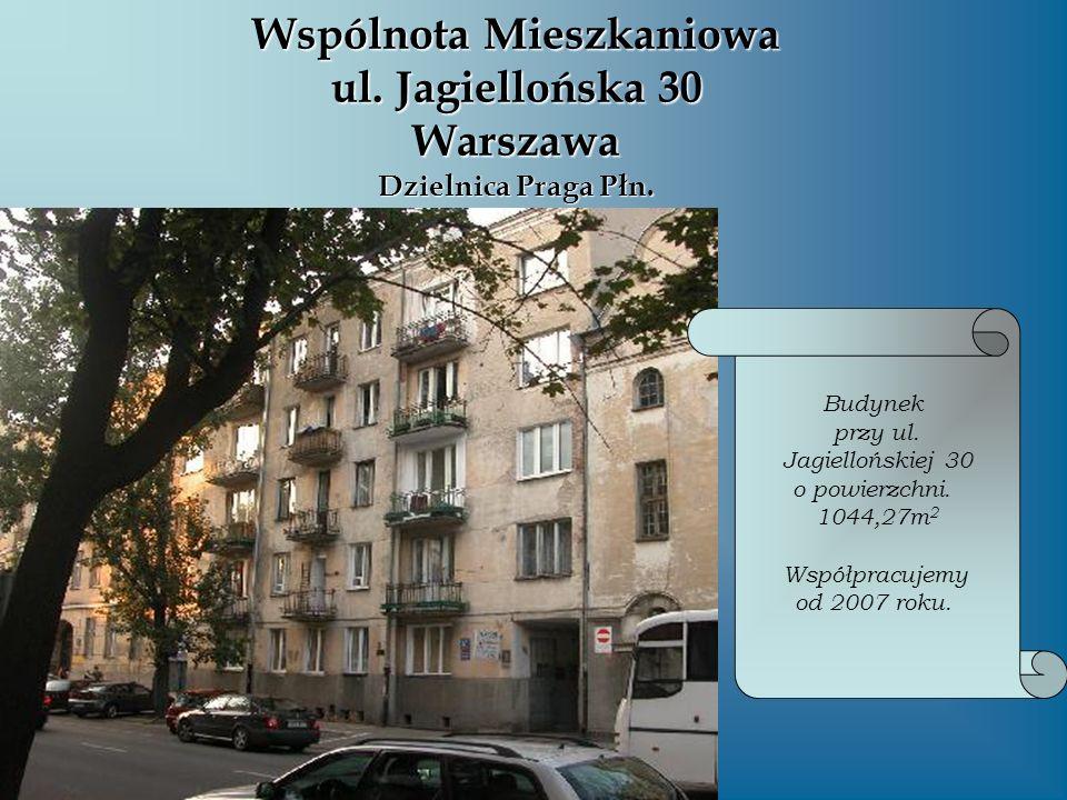 Wspólnota Mieszkaniowa ul. Jagiellońska 30 Warszawa Dzielnica Praga Płn. Budynek przy ul. Jagiellońskiej 30 o powierzchni. 1044,27m 2 Współpracujemy o
