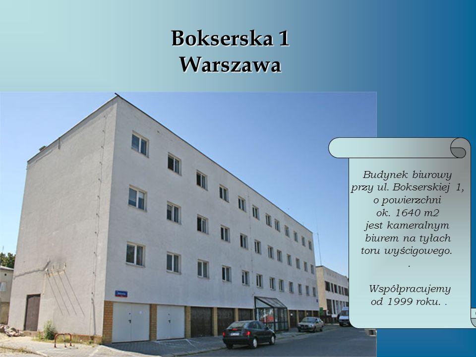Bokserska 1 Warszawa Budynek biurowy przy ul. Bokserskiej 1, o powierzchni ok. 1640 m2 jest kameralnym biurem na tyłach toru wyścigowego.. Współpracuj