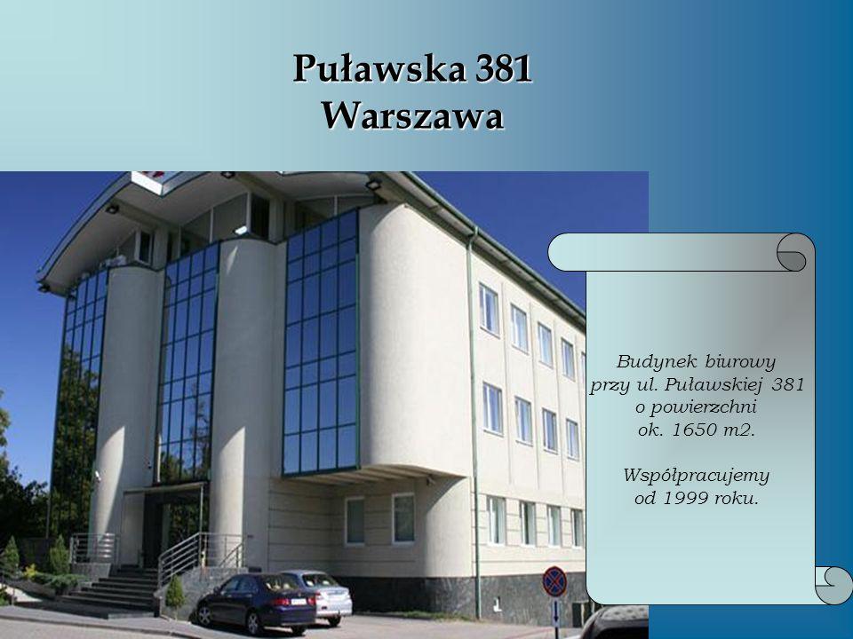 Puławska 381 Warszawa Budynek biurowy przy ul. Puławskiej 381 o powierzchni ok. 1650 m2. Współpracujemy od 1999 roku.
