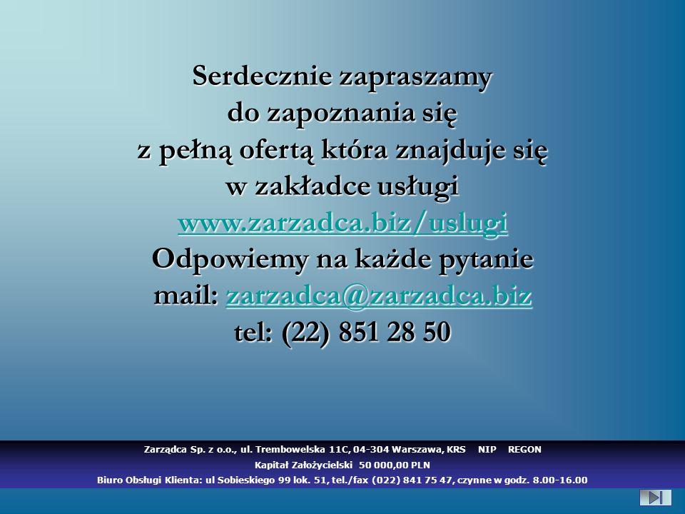 Serdecznie zapraszamy do zapoznania się z pełną ofertą która znajduje się w zakładce usługi www.zarzadca.biz/uslugi Odpowiemy na każde pytanie mail: z