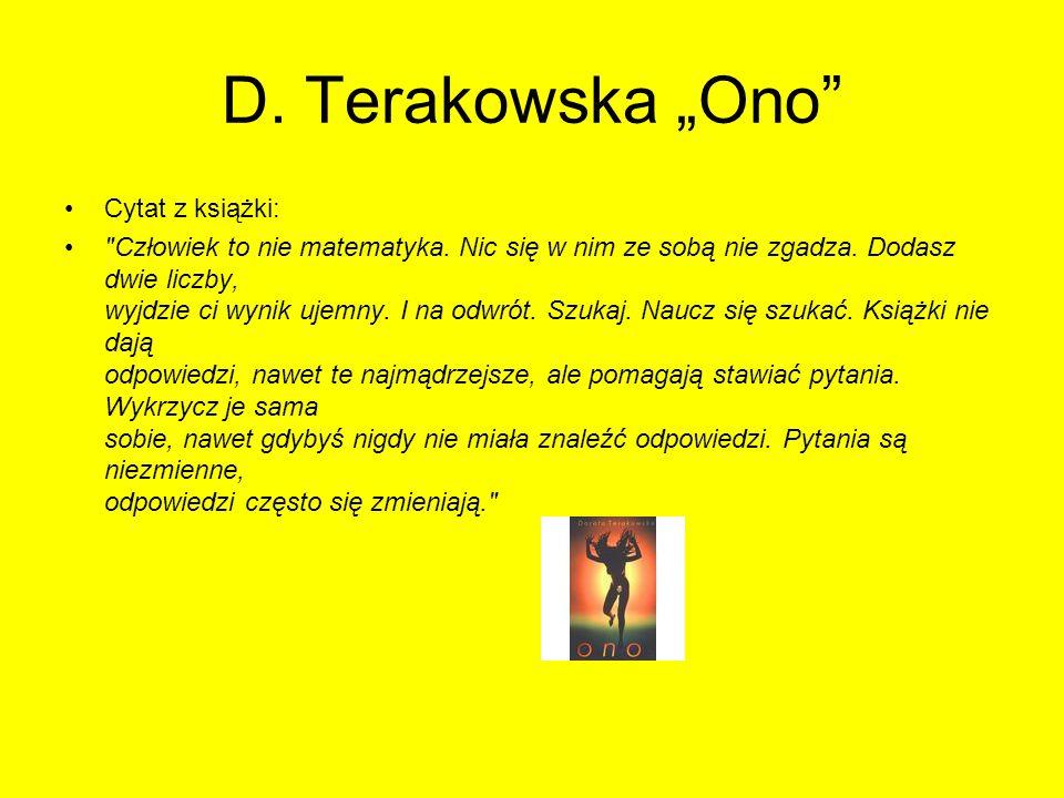 D. Terakowska Ono Cytat z książki: Człowiek to nie matematyka.