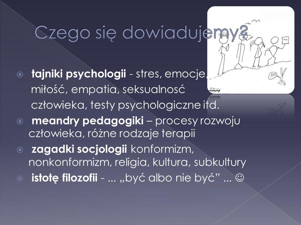 tajniki psychologii - stres, emocje, miłość, empatia, seksualnosć człowieka, testy psychologiczne itd. meandry pedagogiki – procesy rozwoju człowieka,