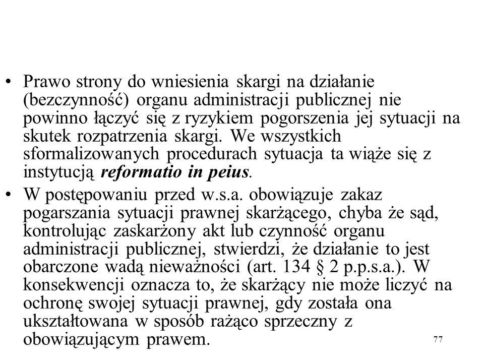 77 Prawo strony do wniesienia skargi na działanie (bezczynność) organu administracji publicznej nie powinno łączyć się z ryzykiem pogorszenia jej sytu