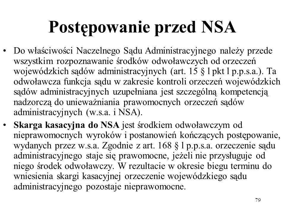 79 Postępowanie przed NSA Do właściwości Naczelnego Sądu Administracyjnego należy przede wszystkim rozpoznawanie środków odwoławczych od orzeczeń woje