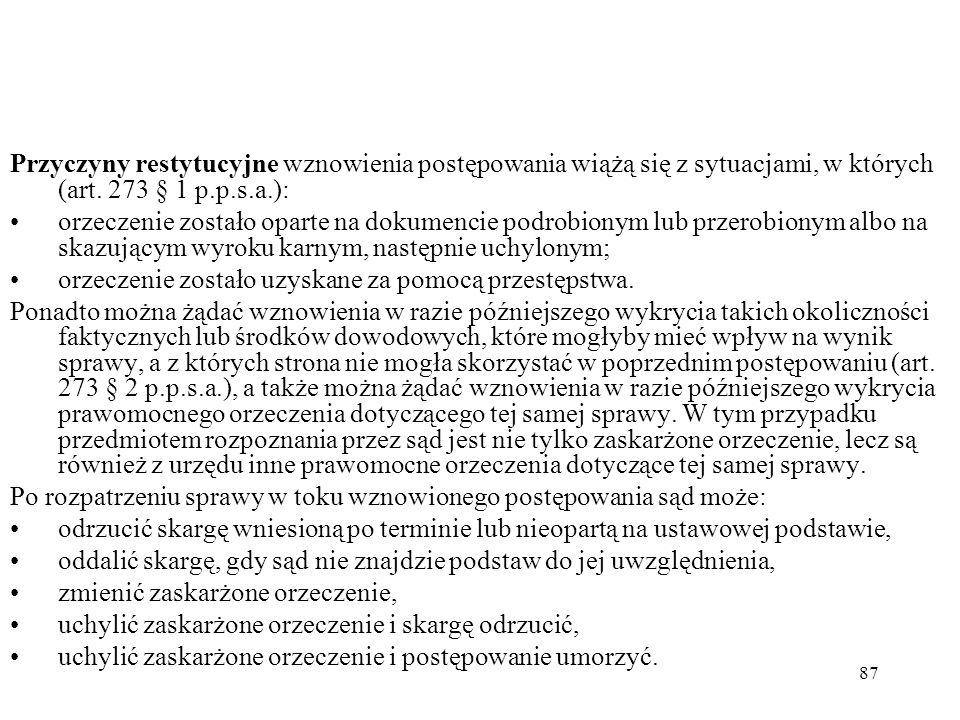 87 Przyczyny restytucyjne wznowienia postępowania wiążą się z sytuacjami, w których (art. 273 § 1 p.p.s.a.): orzeczenie zostało oparte na dokumencie p