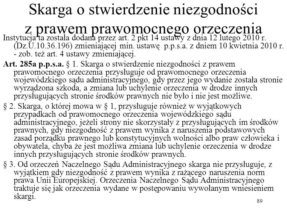89 Skarga o stwierdzenie niezgodności z prawem prawomocnego orzeczenia Instytucja ta została dodana przez art. 2 pkt 14 ustawy z dnia 12 lutego 2010 r